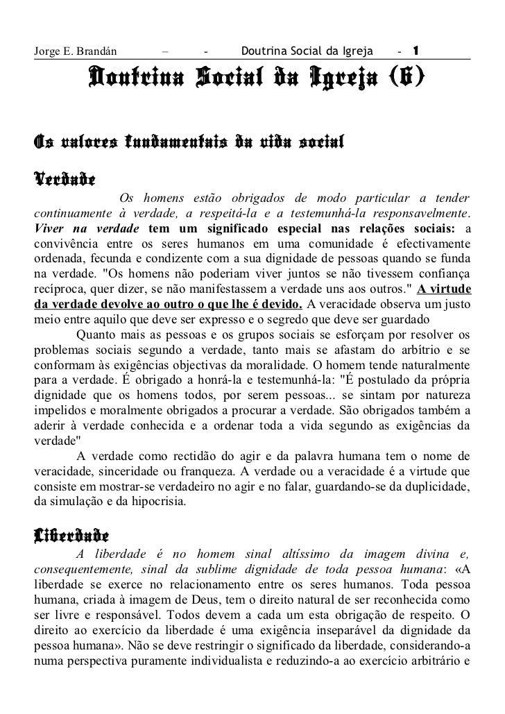 Jorge E. Brandán        –      -      Doutrina Social da Igreja     - 1          Doutrina Social da Igreja (6)Os valores f...