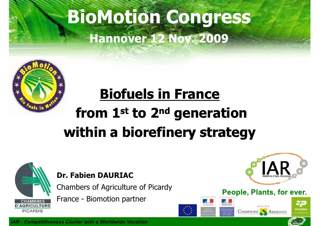 BioMotion Congress                                Hannover 12 Nov. 2009                              Biofuels in France   ...