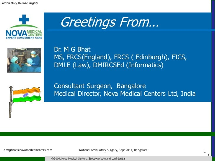 Ambulatory Hernia Surgery                                     Greetings From…                                   Dr. M G Bh...