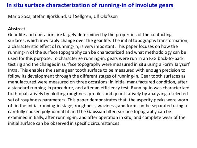 In situ surface characterization of running-in of involute gears Mario Sosa, Stefan Björklund, Ulf Sellgren, Ulf Olofsson ...