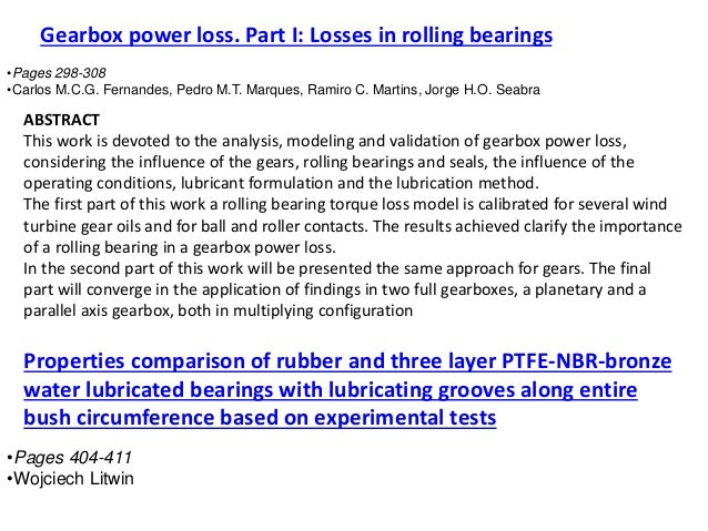 Gearbox power loss. Part I: Losses in rolling bearings •Pages 298-308 •Carlos M.C.G. Fernandes, Pedro M.T. Marques, Ramiro...