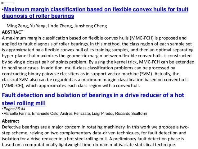 •Maximum margin classification based on flexible convex hulls for fault diagnosis of roller bearings Ming Zeng, Yu Yang, J...