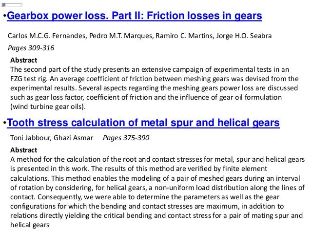 •Gearbox power loss. Part II: Friction losses in gears Carlos M.C.G. Fernandes, Pedro M.T. Marques, Ramiro C. Martins, Jor...