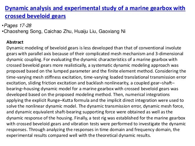 Dynamic analysis and experimental study of a marine gearbox with crossed beveloid gears •Pages 17-28 •Chaosheng Song, Caic...