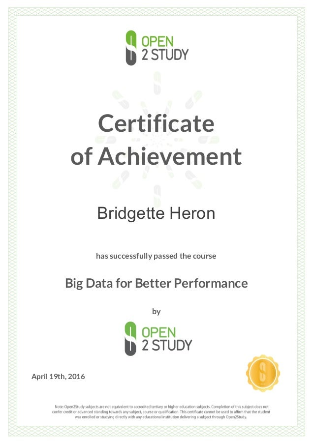 Certificate of Achievement Bridgette Heron has successfully passed the course Big Data for Better Performance by April 19t...