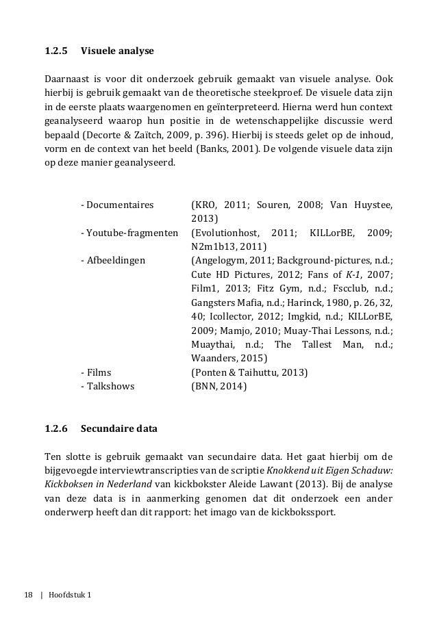 18 | Hoofdstuk 1 1.2.5 Visuele analyse Daarnaast is voor dit onderzoek gebruik gemaakt van visuele analyse. Ook hierbij is...