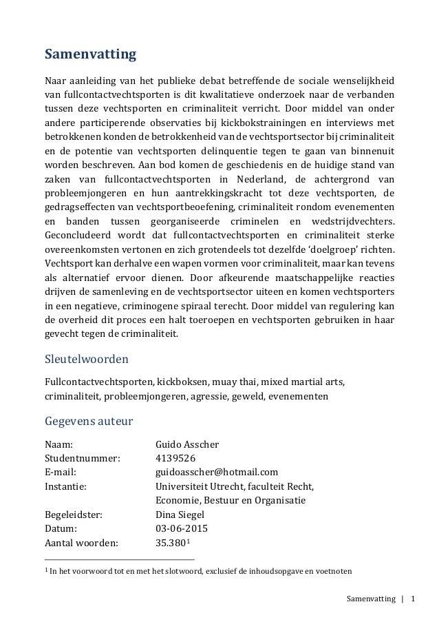 Samenvatting | 1 Samenvatting Naar aanleiding van het publieke debat betreffende de sociale wenselijkheid van fullcontactv...