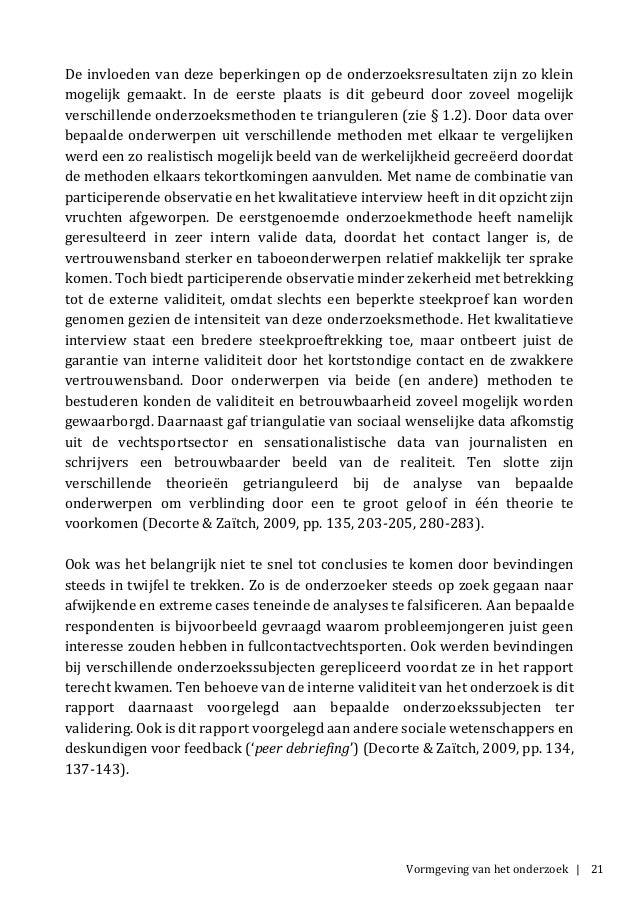 Vormgeving van het onderzoek | 21 De invloeden van deze beperkingen op de onderzoeksresultaten zijn zo klein mogelijk gema...