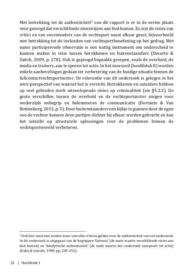 22 | Hoofdstuk 1 Met betrekking tot de authenticiteit7 van dit rapport is er in de eerste plaats voor gezorgd dat verschil...