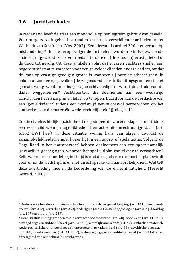 24 | Hoofdstuk 1 1.6 Juridisch kader In Nederland heeft de staat een monopolie op het legitiem gebruik van geweld. Voor bu...