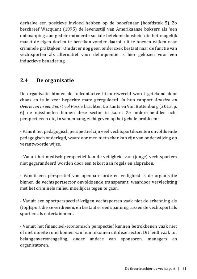 De theorie achter de vechtsport | 31 derhalve een positieve invloed hebben op de beoefenaar (hoofdstuk 5). Zo beschreef Wa...