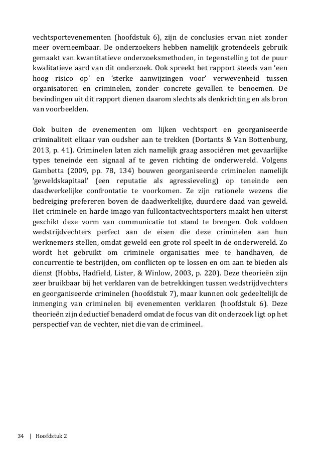 34 | Hoofdstuk 2 vechtsportevenementen (hoofdstuk 6), zijn de conclusies ervan niet zonder meer overneembaar. De onderzoek...