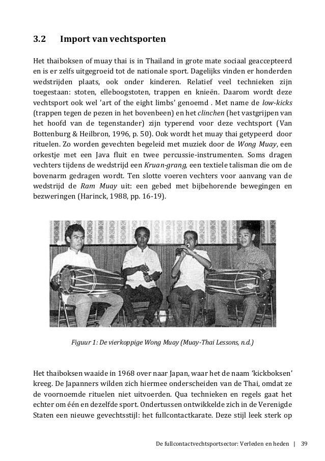 De fullcontactvechtsportsector: Verleden en heden | 39 3.2 Import van vechtsporten Het thaiboksen of muay thai is in Thail...