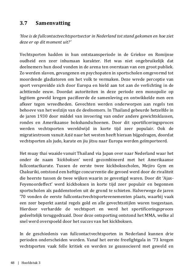 48 | Hoofdstuk 3 3.7 Samenvatting 'Hoe is de fullcontactvechtsportsector in Nederland tot stand gekomen en hoe ziet deze e...