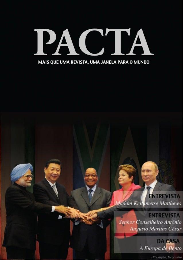 Coordenadores da PACTA: Sofia Ramos, nº 212430 Tiago Nobre, nº 216492 Colaboradores: Filipe Gomes, nº 216427 Gabriel Macha...
