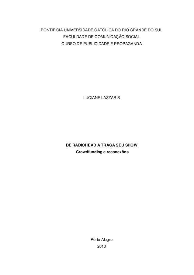 1 PONTIFÍCIA UNIVERSIDADE CATÓLICA DO RIO GRANDE DO SUL FACULDADE DE COMUNICAÇÃO SOCIAL CURSO DE PUBLICIDADE E PROPAGANDA ...