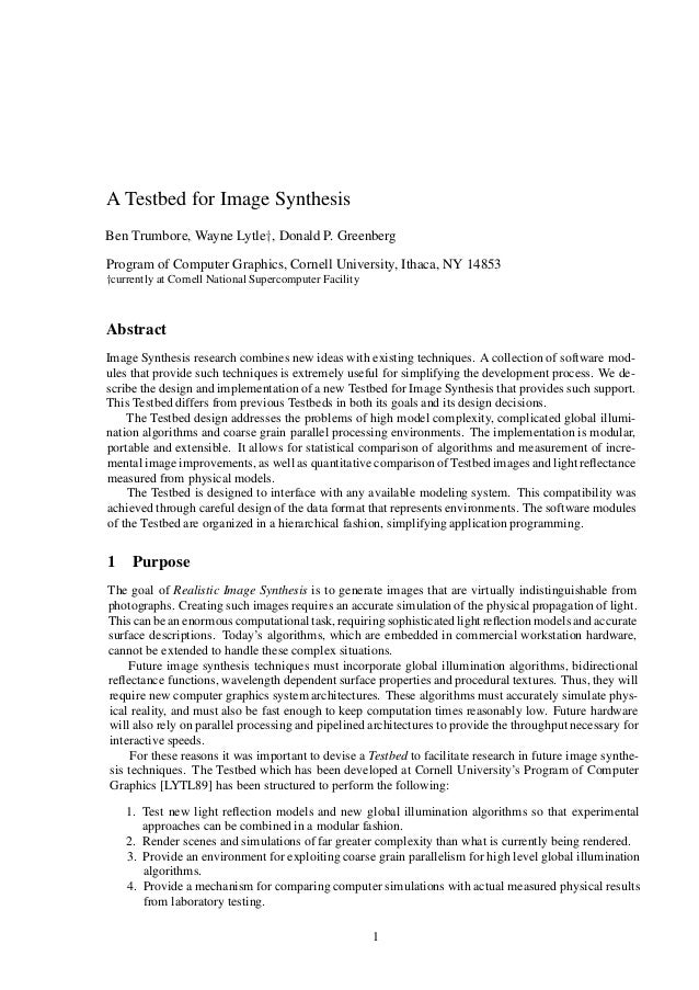 A Testbed for Image Synthesis Ben Trumbore, Wayne Lytley, Donald P. Greenberg Program of Computer Graphics, Cornell Univer...