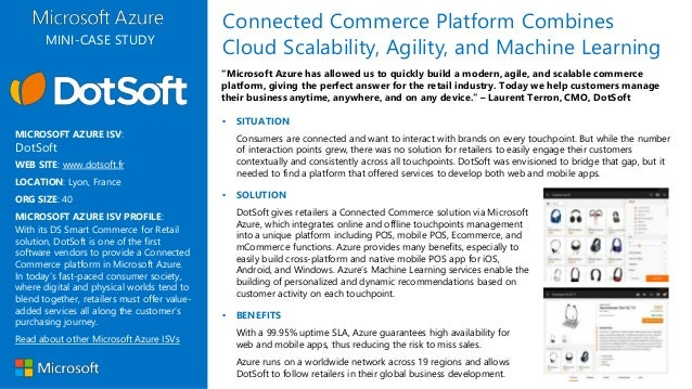▪ SOLUTION DotSoft gives retailers a Connected Commerce solution via Microsoft Azure, which integrates online and offline ...