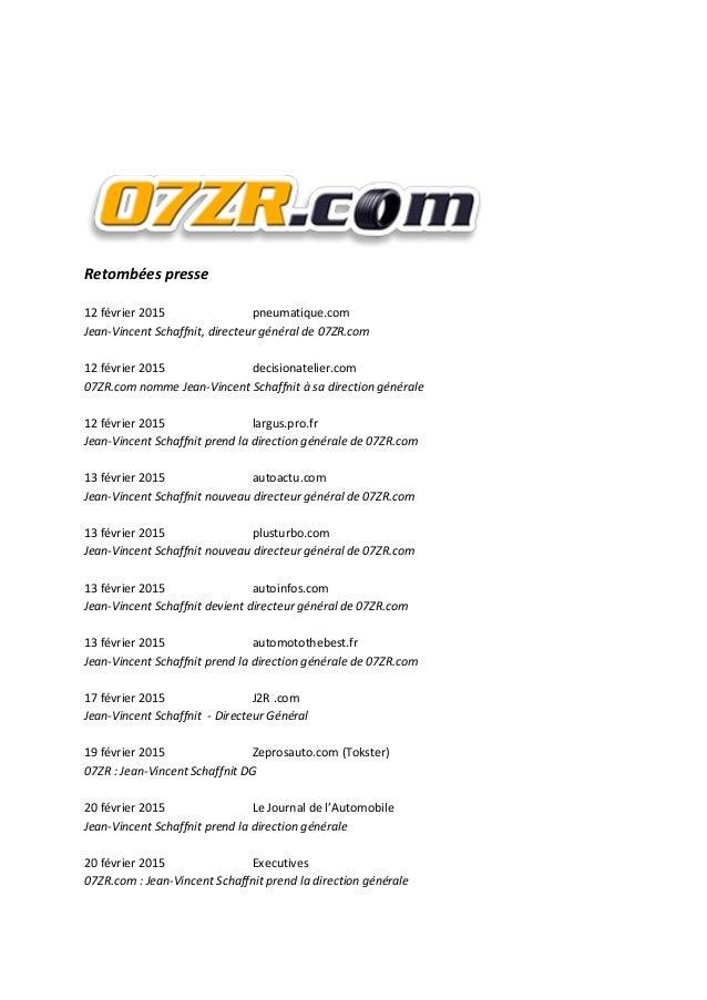 Retombées presse 12 février 2015 pneumatique.com Jean-Vincent Schaffnit, directeur général de 07ZR.com 12 février 2015 dec...