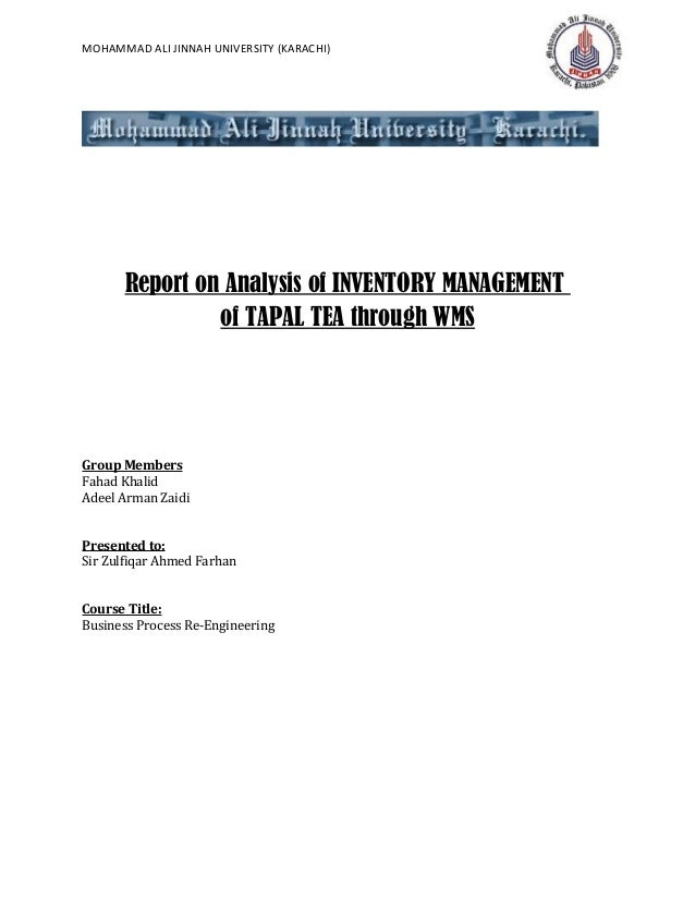 report on wms in tapal tea mohammad ali jinnah university karachi report on analysis of inventory management of tapal tea