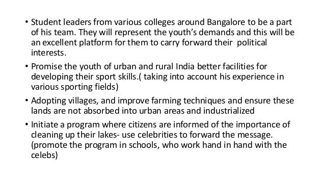 • Student leaders from various colleges around Bangalore to be a part of his team. They will represent the youth's demands...