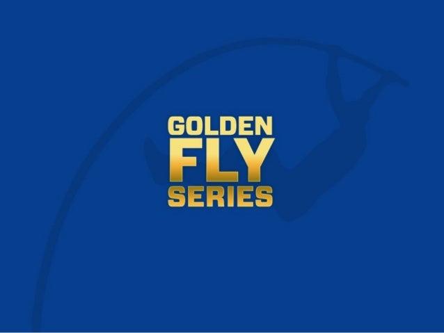 01O Golden Fly Series, é um conceito que leva duas das disciplinas Olímpicas do Atletismo mais apreciadas para o coração d...