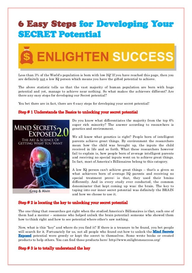 6 Easy Steps for Developing Your SECRET Potential Less than 3% of the World's population is born with low IQ! If you have ...