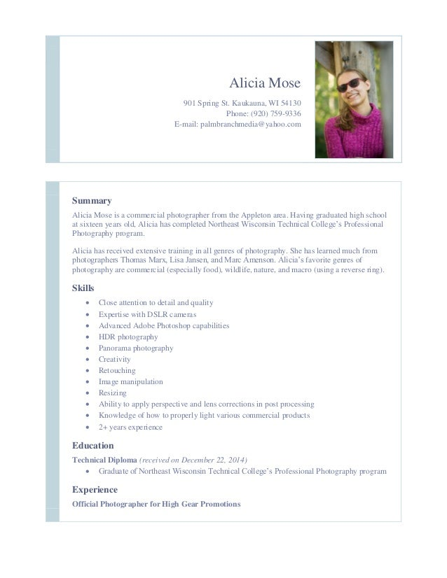 summary alicia mose is a commercial photographer from the appleton area having graduated high school. Resume Example. Resume CV Cover Letter