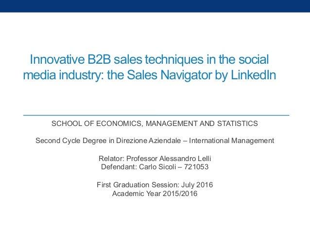 Innovative B2B sales techniques in the social media industry: the Sales Navigator by LinkedIn SCHOOL OF ECONOMICS, MANAGEM...