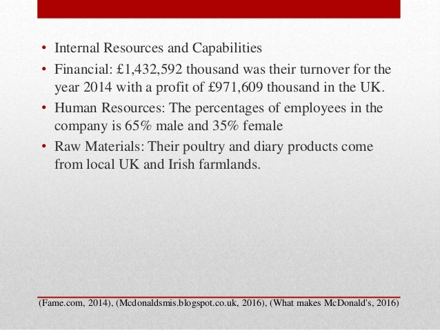 mcdonalds resources and capabilities It is important to distinguish between the resources and the capabilities of the firm, resources are the productive assets owned by the firm capabilities are what the firm can do according to (ivythesis, 2010), the connection between the resource and capabilities of a firm in the area of business makes a competitive advantage.
