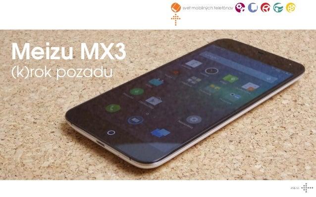 41ac3aff777c4 16. svet mobilných telefónov #16-56 Meizu MX3 (k)rok pozadu ...