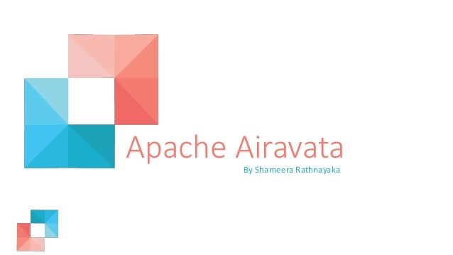 Apache AiravataBy Shameera Rathnayaka