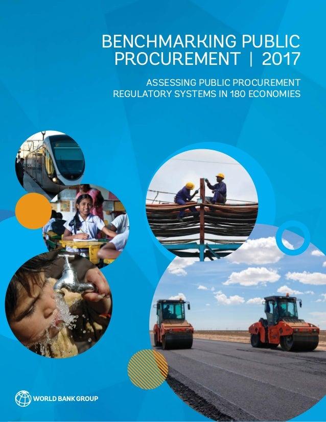 ASSESSING PUBLIC PROCUREMENT REGULATORY SYSTEMS IN 180 ECONOMIES BENCHMARKING PUBLIC PROCUREMENT | 2017