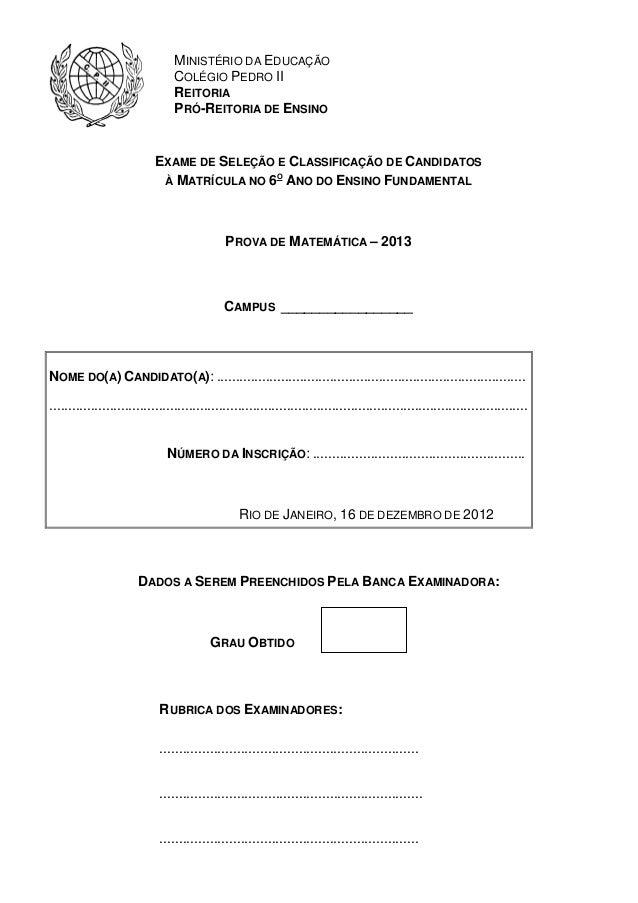 EXAME DE SELEÇÃO E CLASSIFICAÇÃO DE CANDIDATOS À MATRÍCULA NO 6O ANO DO ENSINO FUNDAMENTAL PROVA DE MATEMÁTICA – 2013 CAMP...