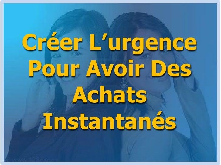Créer L'urgence Pour Avoir Des Achats Instantanés<br />