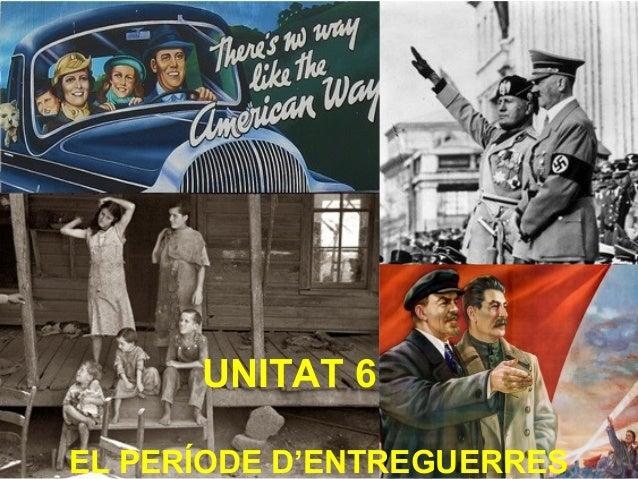 UNITAT 6 EL PERÍODE D'ENTREGUERRES