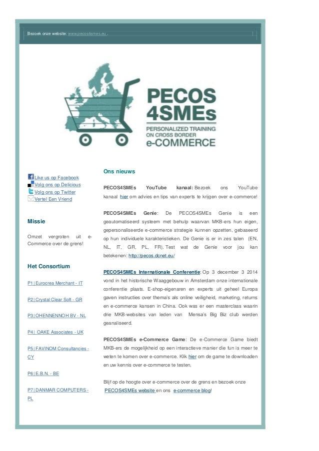 Bezoek onze website: www.pecos4smes.eu .  Like us op Facebook  Volg ons op Delicious  Volg ons op Twitter  Vertel Een Vrie...