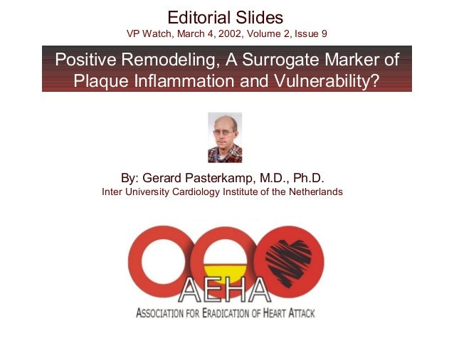 Editorial Slides VP Watch, March 4, 2002, Volume 2, Issue 9 Positive Remodeling, A Surrogate Marker of Plaque Inflammation...