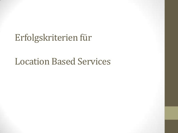 Erfolgskriterien fürLocation Based Services<br />