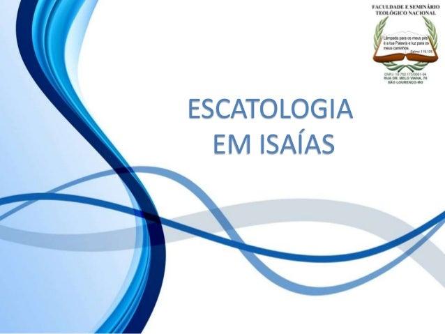 ESCATOLOGIA EM ISAÍAS