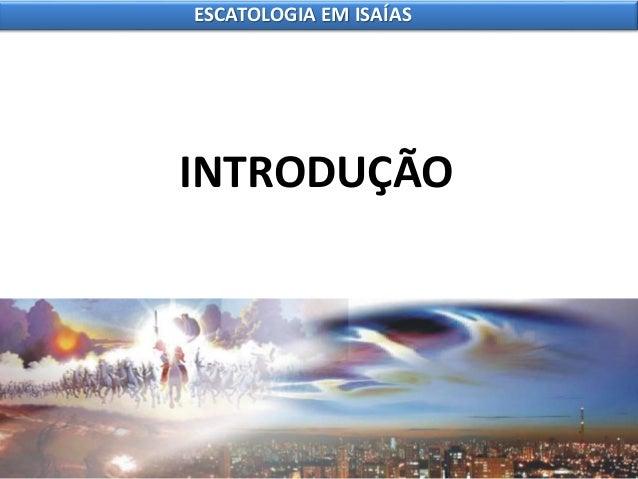 6 escatologia em isaías Slide 2