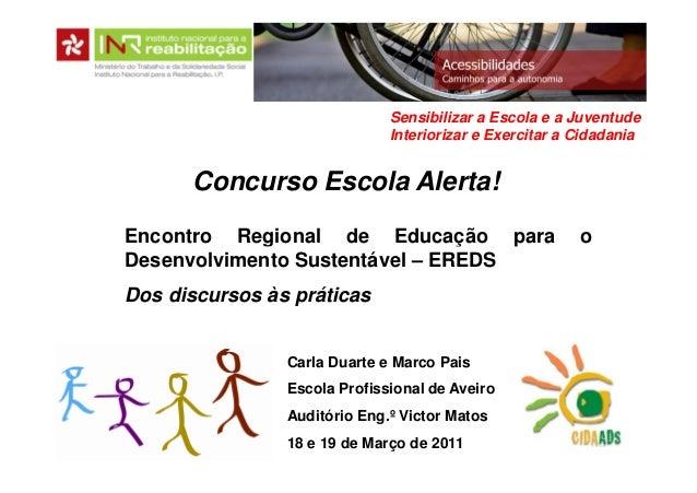 Sensibilizar a Escola e a Juventude                              Interiorizar e Exercitar a Cidadania      Concurso Escola...