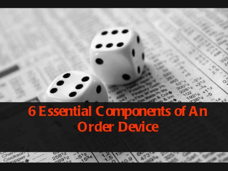 6 Essential Components of An Order Device