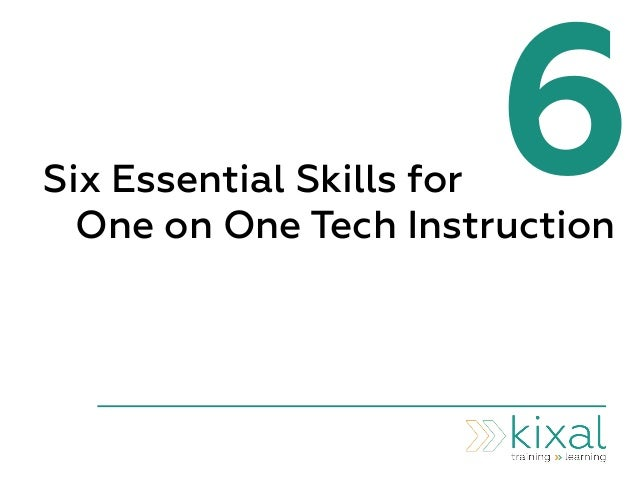 6Six Essential Skills for One on One Tech Instruction