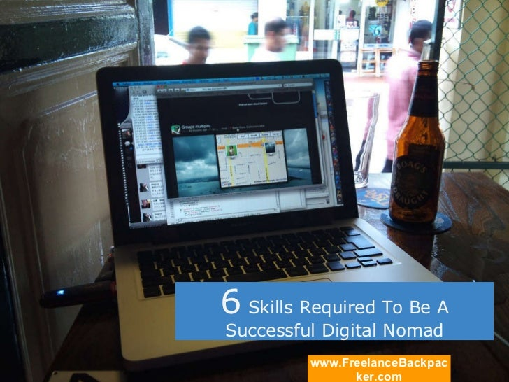 6  Skills Required To Be A Successful Digital Nomad www.FreelanceBackpacker.com