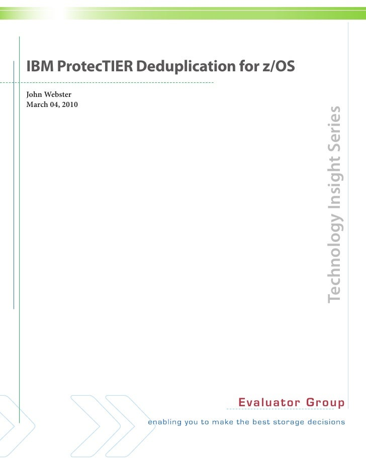 IBM ProtecTIER Deduplication for z/OSJohn WebsterMarch 04, 2010                                            Technology Insi...
