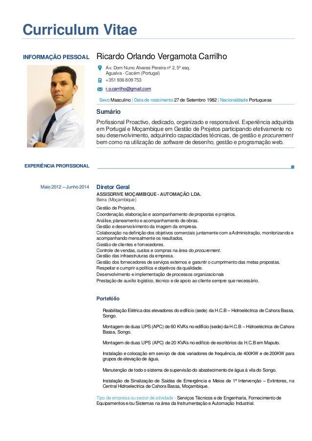 Curriculum Vitae INFORMAÇÃO PESSOAL Ricardo Orlando Vergamota Carrilho Av. Dom Nuno Alvares Pereira nº 2, 5º esq. Agualva ...