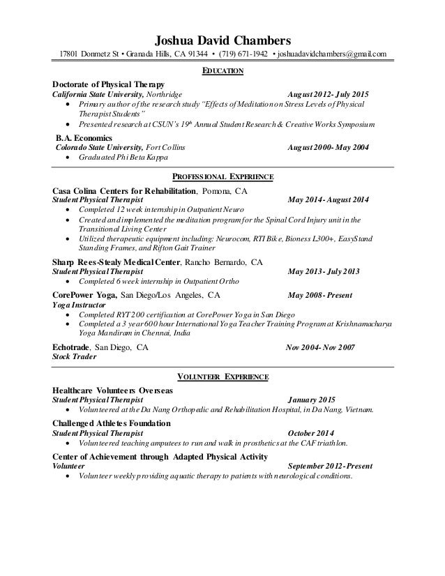 PT Resume 3.2.15. Joshua David Chambers 17801 Donmetz St U2022 Granada Hills,  CA 91344 U2022 (719)  Resume For Physical Therapist