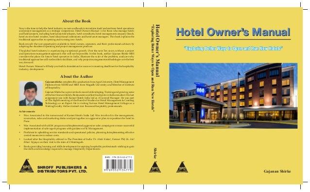 "SHROFF PUBLISHERS & DISTRIBUTORS PVT. LTD. ISBN : 978-93-5213-477-9 Hotel Owner's ManualHotel Owner's Manual ""Exploring Be..."