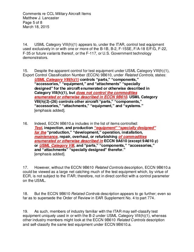 Comments re CCL Military Aircraft Items Matthew J. Lancaster Page 5 of 8 March 18, 2015 14. USML Category VIII(h)(1) appea...